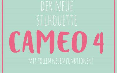 Der Silhouette Cameo 4 kommt!